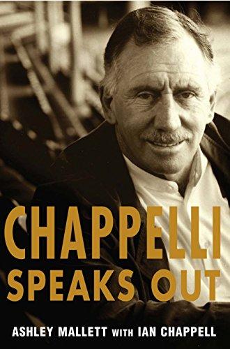Chappelli Speaks Out: Ian Chappell,Ashley Mallett