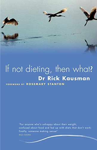 9781741144796: If Not Dieting Then What?