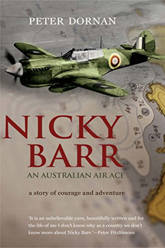 Nicky Barr, An Australian Air Ace: A Story of Courage and Adventure: Dornan, Peter
