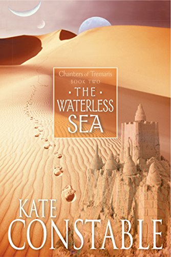 9781741145335: The Waterless Sea: Book 2 of the Chanters of Tremaris