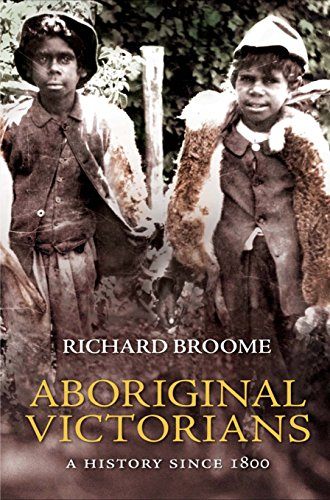Aboriginal Victorians (Paperback): Richard Broome
