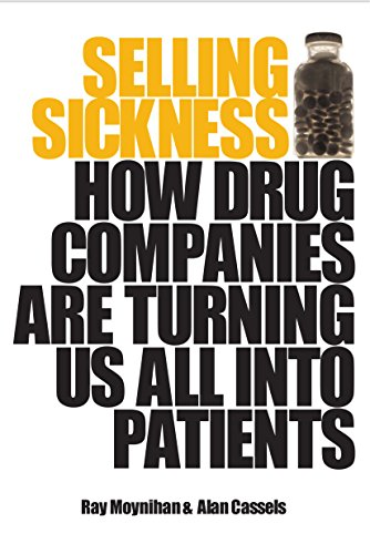 9781741145793: Selling Sickness: How Drug Companies are Turning Us All into Patients