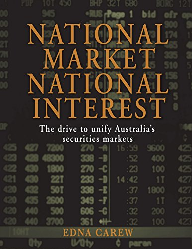 National Market, National Interest: The Drive to Unify Australia's Securities Markets (1741145937) by Carew, Edna