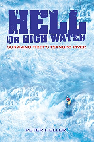 9781741145984: Hell or High Water: Surviving Tibet's Tsangpo River