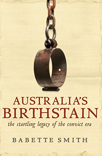 9781741146042: Australia's Birthstain: The Startling Legacy of the Convict Era