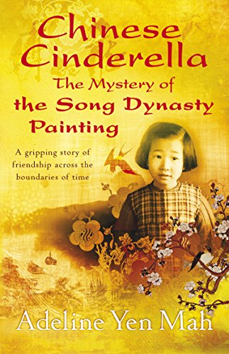 Chinese Cinderella, the Mystery of the Song Dynasty Painting (Paperback): Adeline Yen Mah