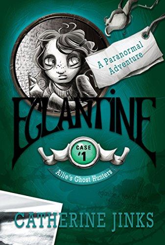 9781741146585: Eglantine: A Ghost Story: 1 (Ghost Hunters)