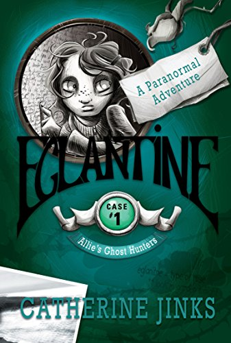9781741146585: Eglantine: A Paranormal Adventure (Allie's Ghost Hunters series: Case 1)