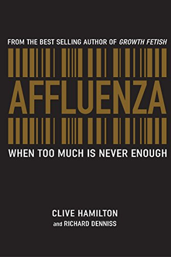 9781741146714: Affluenza: When Too Much is Never Enough