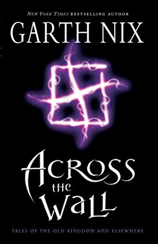 9781741147018: Across the Wall: a Tale of the Abhorsen And Other Stories