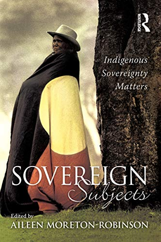 9781741147247: Sovereign Subjects: Indigenous Sovereignty Matters (Cultural Studies)
