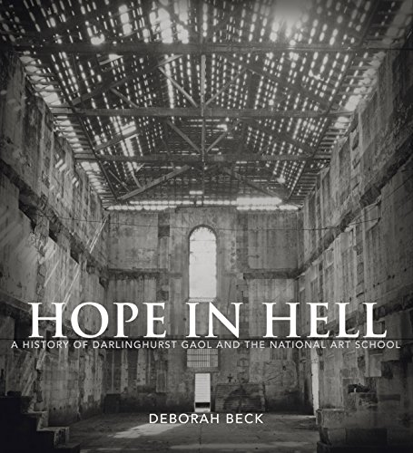 9781741147391: Hope in Hell. A History of Darlinghurst Gaol and the National Art School