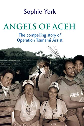 9781741147469: Angels of Aceh: The compelling story of Operation Tsunami Assist