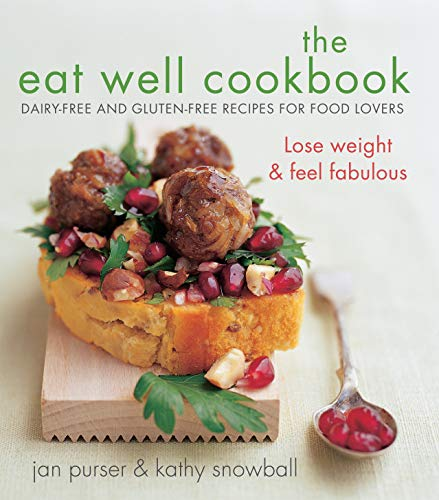 9781741148275: The Eat Well Cookbook: Dairy-Free and Gluten-Free Recipes for Food Lovers