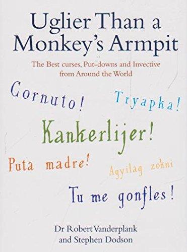 9781741149180: Uglier Than a Monkey's Armpit