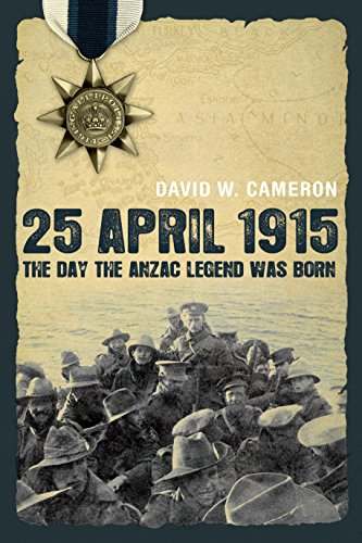 9781741149807: 25 April 1915: The Day the Anzac Legend was Born