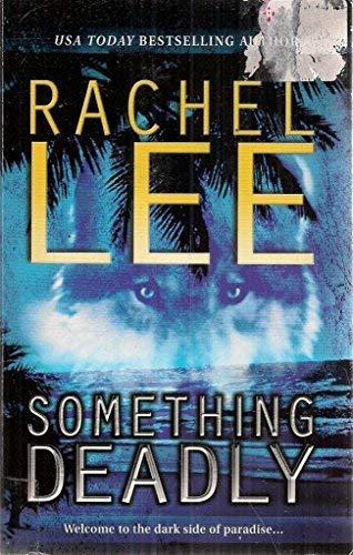 Something Deadly: Lee, Rachel