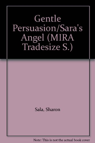 Gentle Persuasion/Sara's Angel (9781741162219) by Sharon Sala