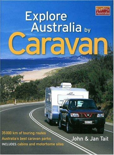 Explore Australia by Caravan: Jan; Tait, John