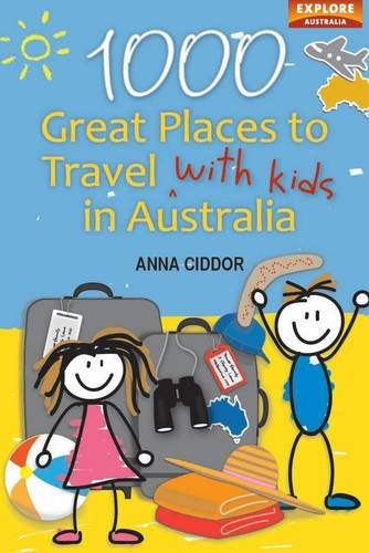 9781741173406: 1000 Great Places to Travel with Kids in Australia