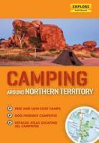 9781741173741: Camping Around Northern Territory