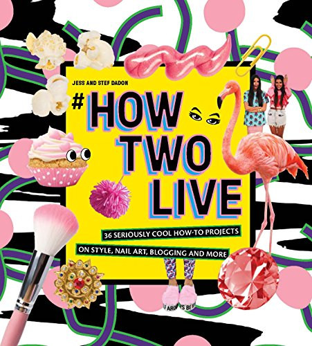 9781741174892: #howtwolive: 36 Seriously Cool How-To Projects on Style, Nail Art, Blogging and More
