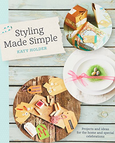 9781741174915: Styling Made Simple: Projects and ideas for the home and special celebrations