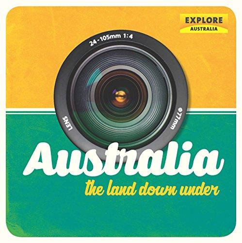 Australia, The Land Down Under (Hardcover): Explore Australia