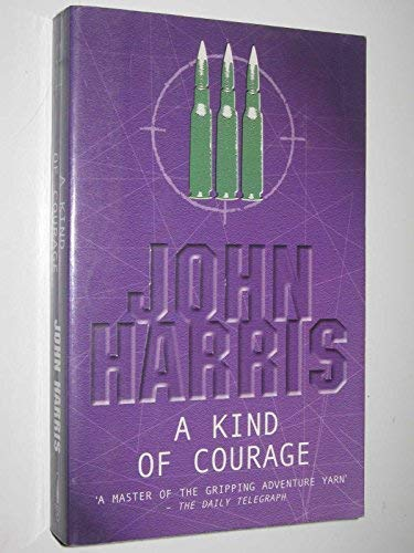 A Kind of Courage: Harris, John