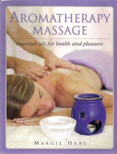9781741215038: Aromatherapy Massage (Essential Oils for Health and Pleasure)