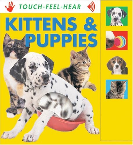 9781741215687: Kittens & Puppies (Touch-Feel-Hear)