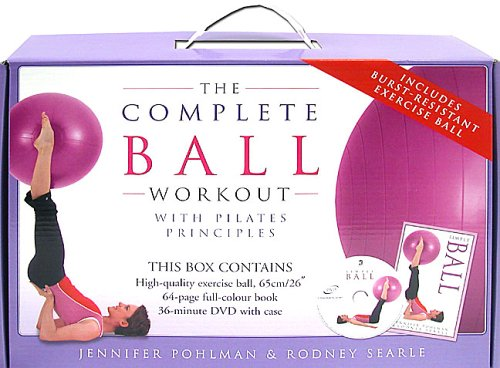 The Complete Ball Workout with Pilates Principles: Jennifer Pohlman; Rodney
