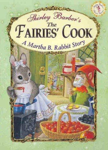9781741242669: Classic Fairies Martha B. Rabbit and the Fairies Cook (Classic Fairies Story Books)