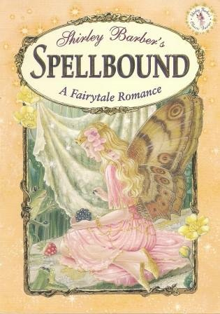 SPELLBOUND - A Fairytale Romance (1741242681) by Shirley Barber