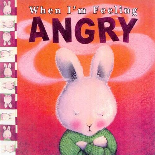 When I'm Feeling Angry (Hardcover): Trace Moroney