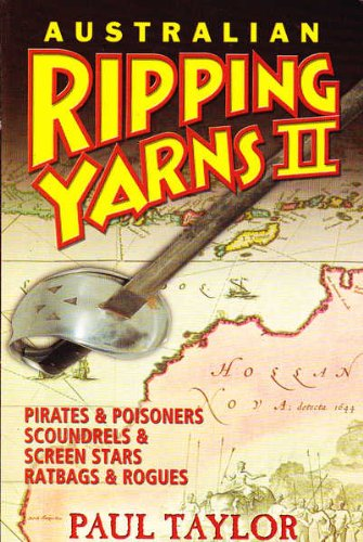 AUSTRALIAN RIPPING YARNS 11 Pirates, Poisoners, Scoundrels, Screen Stars , Ratbags & Rogues