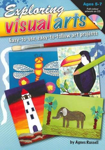9781741268454: Exploring Visual Arts (Ages 5-7): Easy-to-use, Easy-to-follow Art Projects