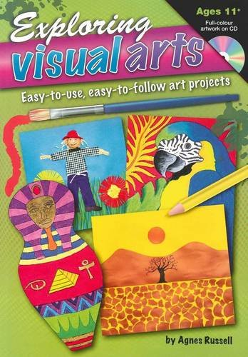 9781741268478: Exploring Visual Arts (Age 11-): Easy-to-use, Easy-to-follow Art Projects