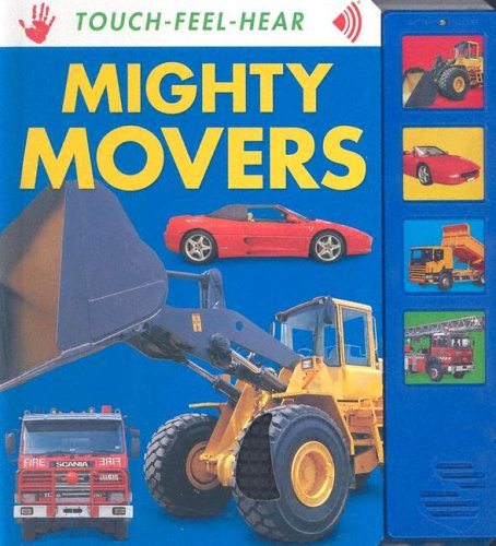 9781741570946: Mighty Movers (Touch, Feel & Hear)