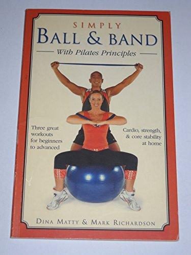 Simply Ball & Band with Pilates Principles: Dina Matty, Mark