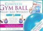 9781741575378: The Complete Gym Ball Weight Loss Workout Book & DVD