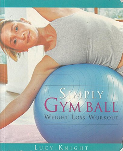 9781741575514: Simply Gym Ball - Weight Loss Workout