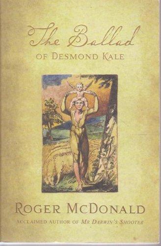 The Ballad of Desmond Kale: Roger McDonald