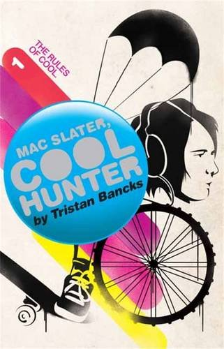 9781741662993: Mac Slater Coolhunter 1: The Rules of Cool