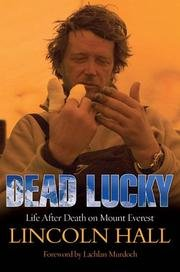 Dead Lucky. Life After Death on Mount Everest: Hall, Lincoln