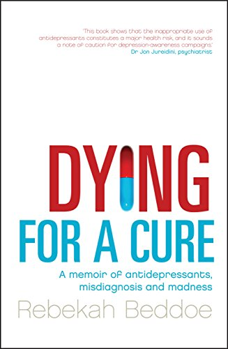9781741664782: Dying for a Cure: a Memoir of antidepressants, Misdiagnosis and Madness