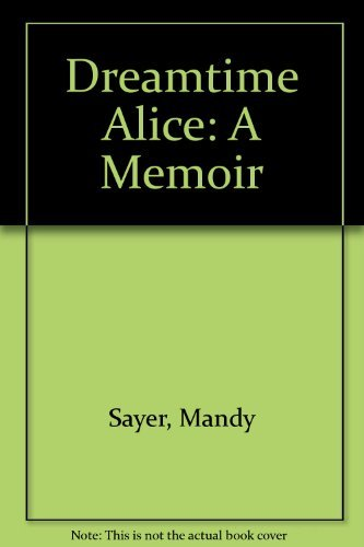 9781741665291: Dreamtime Alice: A Memoir