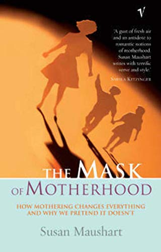 9781741665345: The Mask Of Motherhood