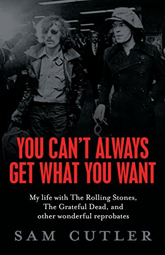 9781741666090: You Can't Always Get What You Want: My Life with the Rolling Stones, the Grateful Dead and Other Wonderful Reprobates