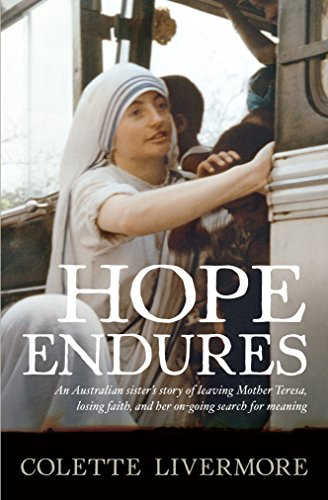 9781741666533: Hope Endures - Leaving Mother Teresa, Losing Faith, And Searching For Meaning - Book Club Edition